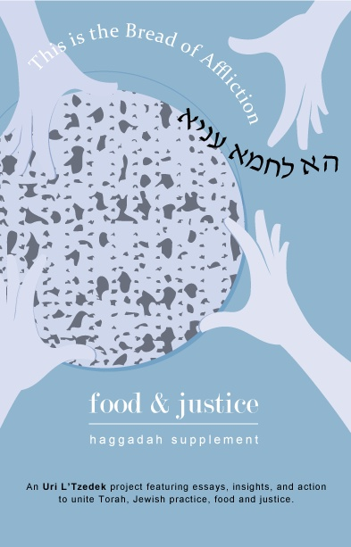 The Uri L'Tzedek Food and Justice Haggadah Supplement
