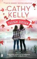 Cathy Kelly - Tussen zussen // Twee zussen gaan verschillend om met de verdwijning van hun moeder: de een wil een perfecte moeder zijn en de ander wil zich juist niet binden.