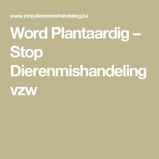 Word Plantaardig – Stop Dierenmishandeling vzw