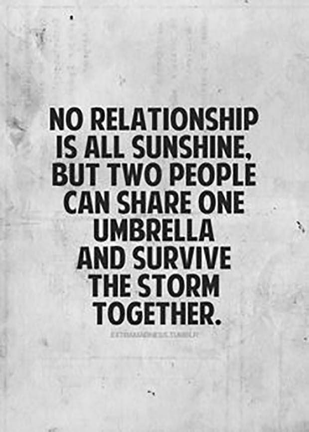 """""""No relationship is all sunshine but two people can share one umbrella and survive the storm together."""" — Anonymous"""
