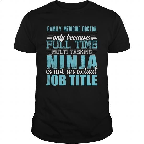 FAMILY MEDICINE DOCTOR Ninja T-shirt - #kids #short sleeve sweatshirt. MORE INFO => https://www.sunfrog.com/LifeStyle/FAMILY-MEDICINE-DOCTOR-Ninja-T-shirt-Black-Guys.html?60505