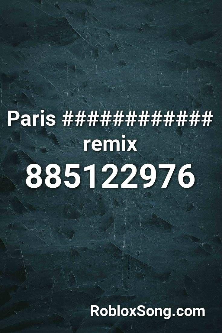 Paris Remix Roblox Id Roblox Music Codes In 2020