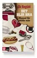 Det blir bra: manual för skilda män /, Ola Ringdahl.  #sociologi #personlig utveckling #skilsmassa #faktabocker