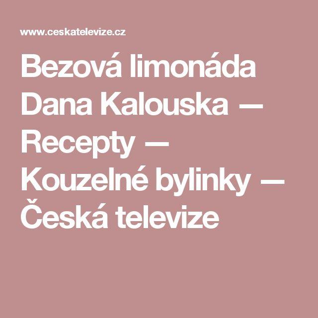Bezová limonáda Dana Kalouska — Recepty — Kouzelné bylinky — Česká televize