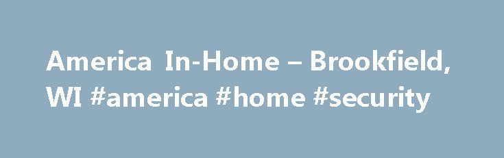 Cool Network Security 2017: America In-Home – Brookfield, WI #america #home #security new-jersey.remmon...... new jersey Check more at http://homesecuritymonitoring.top/blog/review/network-security-2017-america-in-home-brookfield-wi-america-home-security-new-jersey-remmon-new-jersey/