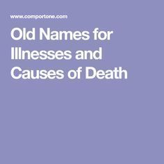 Old Names for Illnesses and Causes of Death
