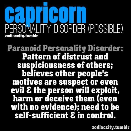 Capricorn Personality Disorder NOTE: These are possibilities based ...