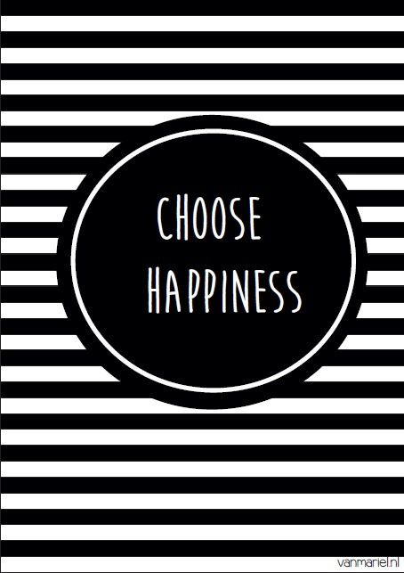 Choose happiness - Buy it at www.vanmariel.nl - Poster € 3,95 - Card € 1,25