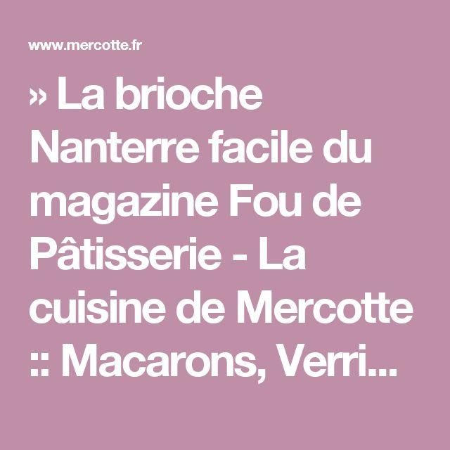 » La brioche Nanterre facile du magazine Fou de Pâtisserie - La cuisine de Mercotte :: Macarons, Verrines, … et chocolat