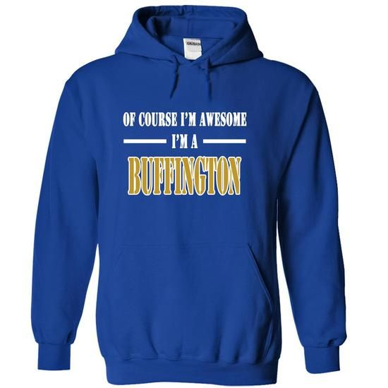 Of Course Im Awesome Im a BUFFINGTON #name #beginB #holiday #gift #ideas #Popular #Everything #Videos #Shop #Animals #pets #Architecture #Art #Cars #motorcycles #Celebrities #DIY #crafts #Design #Education #Entertainment #Food #drink #Gardening #Geek #Hair #beauty #Health #fitness #History #Holidays #events #Home decor #Humor #Illustrations #posters #Kids #parenting #Men #Outdoors #Photography #Products #Quotes #Science #nature #Sports #Tattoos #Technology #Travel #Weddings #Women