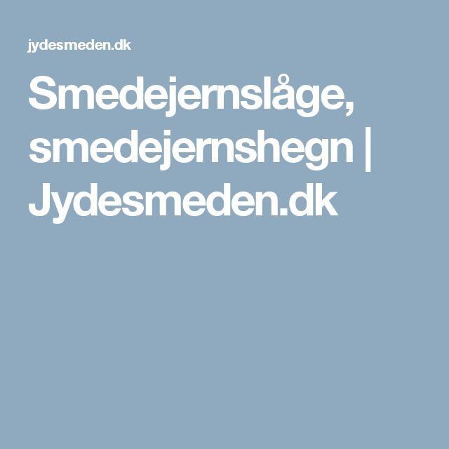 Smedejernslåge, smedejernshegn   Jydesmeden.dk