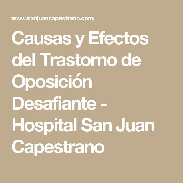 Causas y Efectos del Trastorno de Oposición Desafiante - Hospital San Juan Capestrano