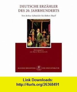 Deutsche Erzaehler des 20. Jahrhunderts, Band 2, Von Arthur Schnitzler bis Robert Musil (9783717518549) Marcel Reich-Ranicki , ISBN-10: 3717518542  , ISBN-13: 978-3717518549 ,  , tutorials , pdf , ebook , torrent , downloads , rapidshare , filesonic , hotfile , megaupload , fileserve