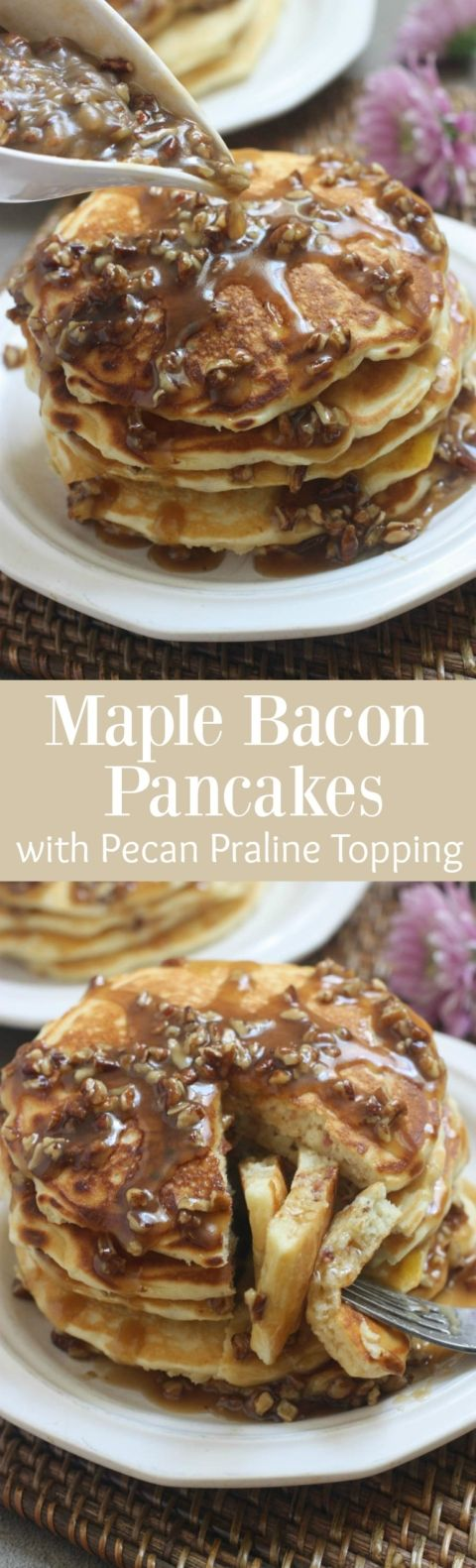 Maple Bacon Pancakes with Pecan Praline Topping | Tastes Better From Scratch