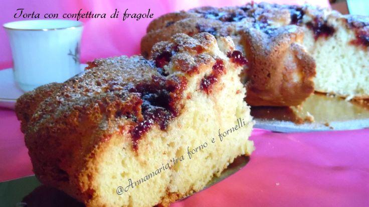 Torta con confettura di fragole Dolce senza burro, deliziosa facile buonissima Per la colazione e merenda di bambini e non solo.