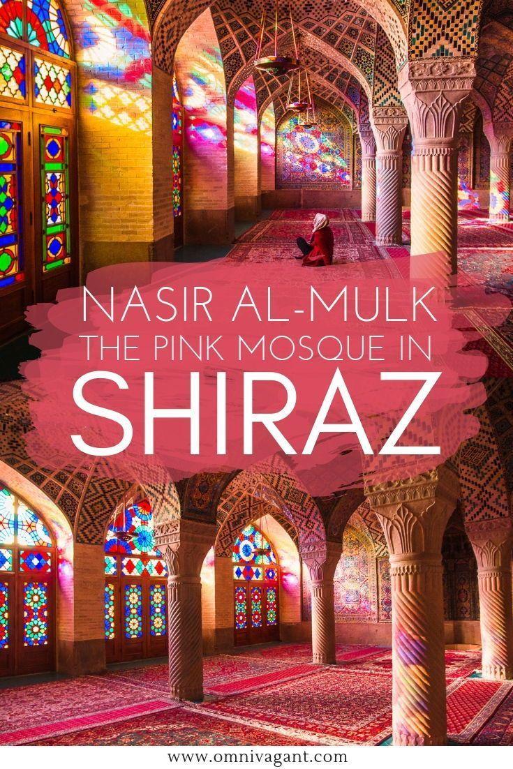 Visit The Nasir Al Mulk Mosque In Shiraz Iran S Most Colorful Mosque Pink Mosque Mosque Iran Travel