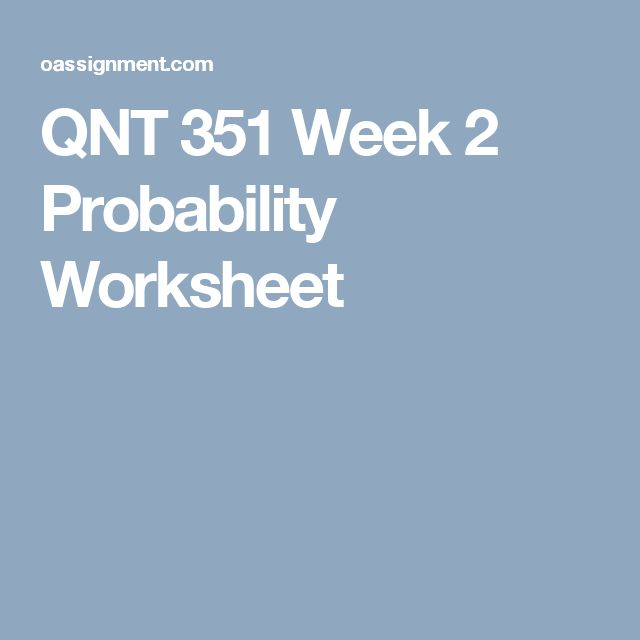 qnt 351 week 2 lab Qnt 351 week 4 connect lab questions latest 2016 version $ 700 as an experiment, 3 employees were assigned to assemble the subassemblies.