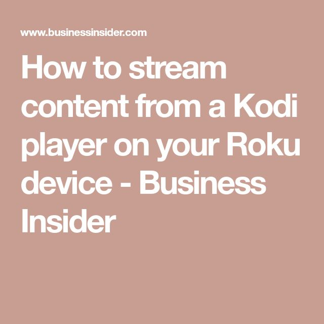 How to stream content from a Kodi player on your Roku