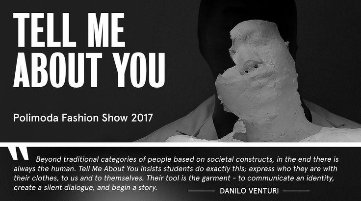 Pitti 92 – TELL ME ABOUT YOU Polimoda Fashion Show 2017