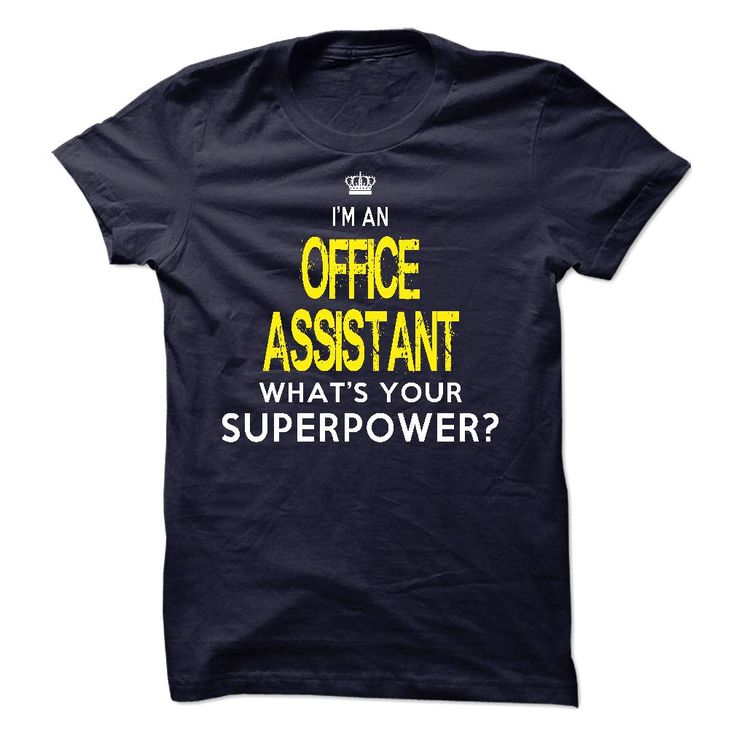 I'm A Office Assistant, What's Your Superpower T-Shirt, Hoodie Office Assistant