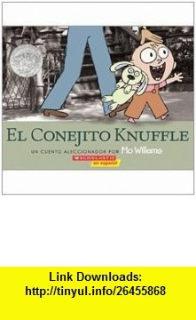El conejito Knuffle (Knuffle Bunny) (9780545057424) Mo Willems , ISBN-10: 0545057426  , ISBN-13: 978-0545057424 ,  , tutorials , pdf , ebook , torrent , downloads , rapidshare , filesonic , hotfile , megaupload , fileserve
