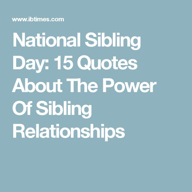 National Sibling Day: 15 Quotes About The Power Of Sibling Relationships