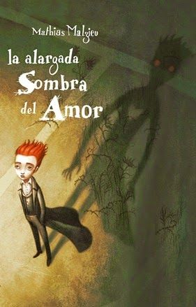Ebooks for Share ...: La Alargada Sombra Del Amor - Mathias Malzieu
