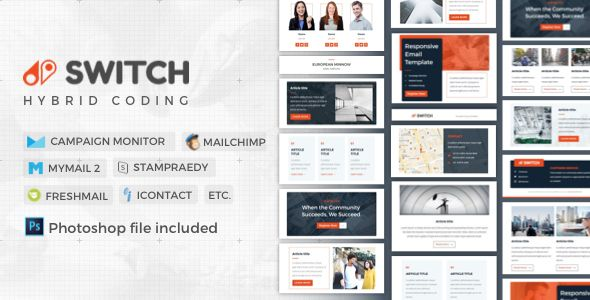Switch | Business Newsletter . Switch has features such as High Resolution: No, Compatible Browsers: Gmail, Yahoo Mail, Microsoft Outlook, Thunderbird, Hotmail, Apple Mail, Compatible Email Services: MailChimp, Campaign Monitor, FreshMail, ActiveCampaign, MyMail, StampReady, iContact, Columns: 3
