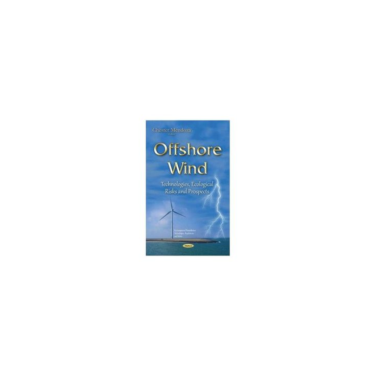Offshore Wind ( Environmental Remediation Technologies, Regulations and Safety) (Hardcover)
