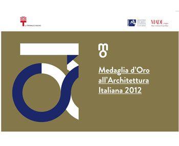Segnalazione Medaglia d'Oro all'Architettura italiana 2012