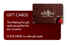 Buy Melting Pot discounted gift cards and save up to 35% at Giftcardspread. Now lose control in the world of fondue delight and save more as you feel the richness of cheese and chocolate stir up your soul.