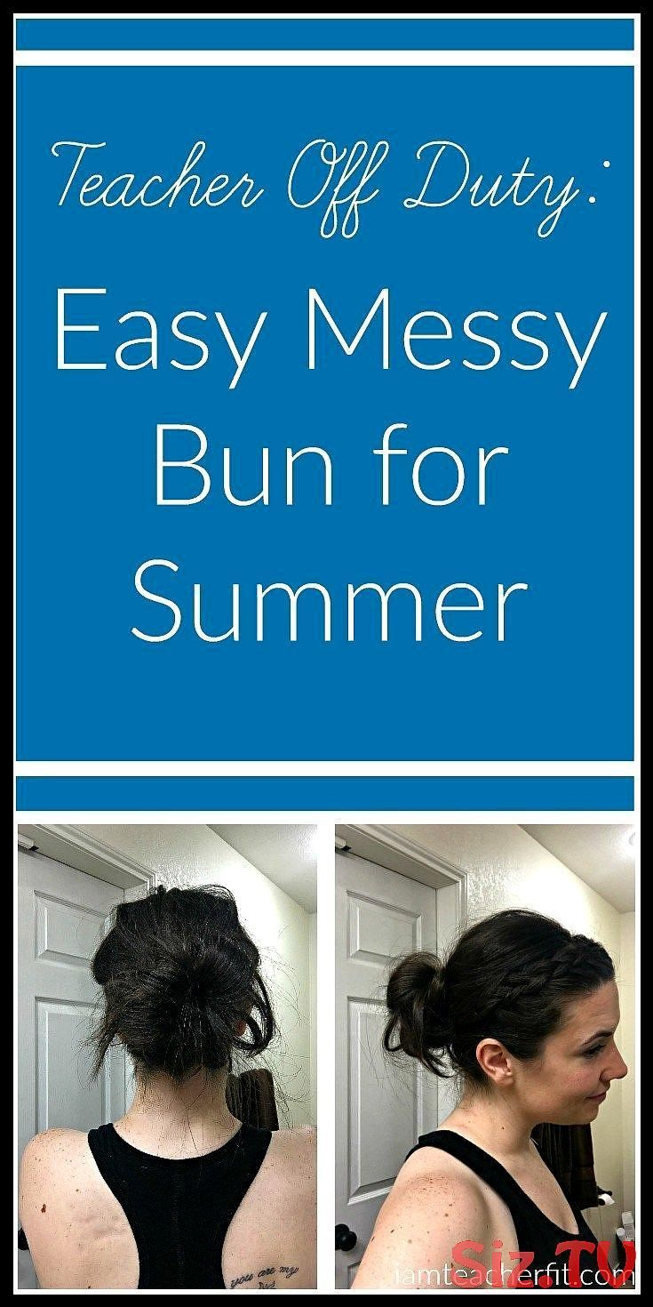 Teacher Off Duty Easy Messy Bun For Summer I Am Teacher Fit Teacher Off Duty Easy Messy Bun For Summer I Am Teacher Fit Hairstyles For Work Teacher Ha