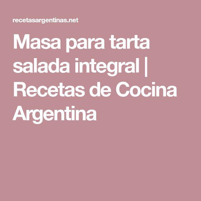 Masa para tarta salada integral | Recetas de Cocina Argentina