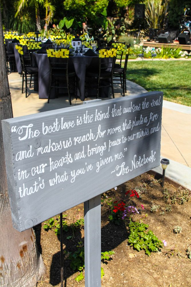 """Wedding Sign :: """"The best love is the kind that awakens the soul and makes us reach for more, that plants a fire in our hearts and brings peace to our minds and that's what you've given me."""" -The Notebook"""