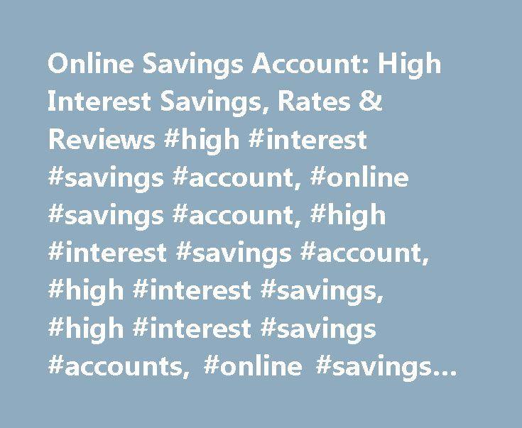 Online Savings Account: High Interest Savings, Rates & Reviews #high #interest #savings #account, #online #savings #account, #high #interest #savings #account, #high #interest #savings, #high #interest #savings #accounts, #online #savings #accounts http://south-dakota.remmont.com/online-savings-account-high-interest-savings-rates-reviews-high-interest-savings-account-online-savings-account-high-interest-savings-account-high-interest-savings-high-interes/  # Ally Bank Online Savings Account…