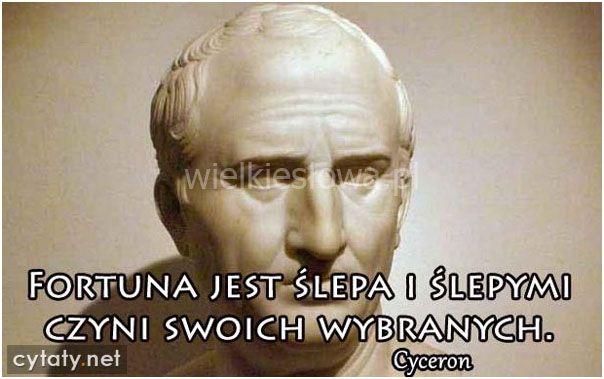 Fortuna jest ślepa i ślepymi czyni... #Cyceron,  #Pieniądze-i-bogactwo