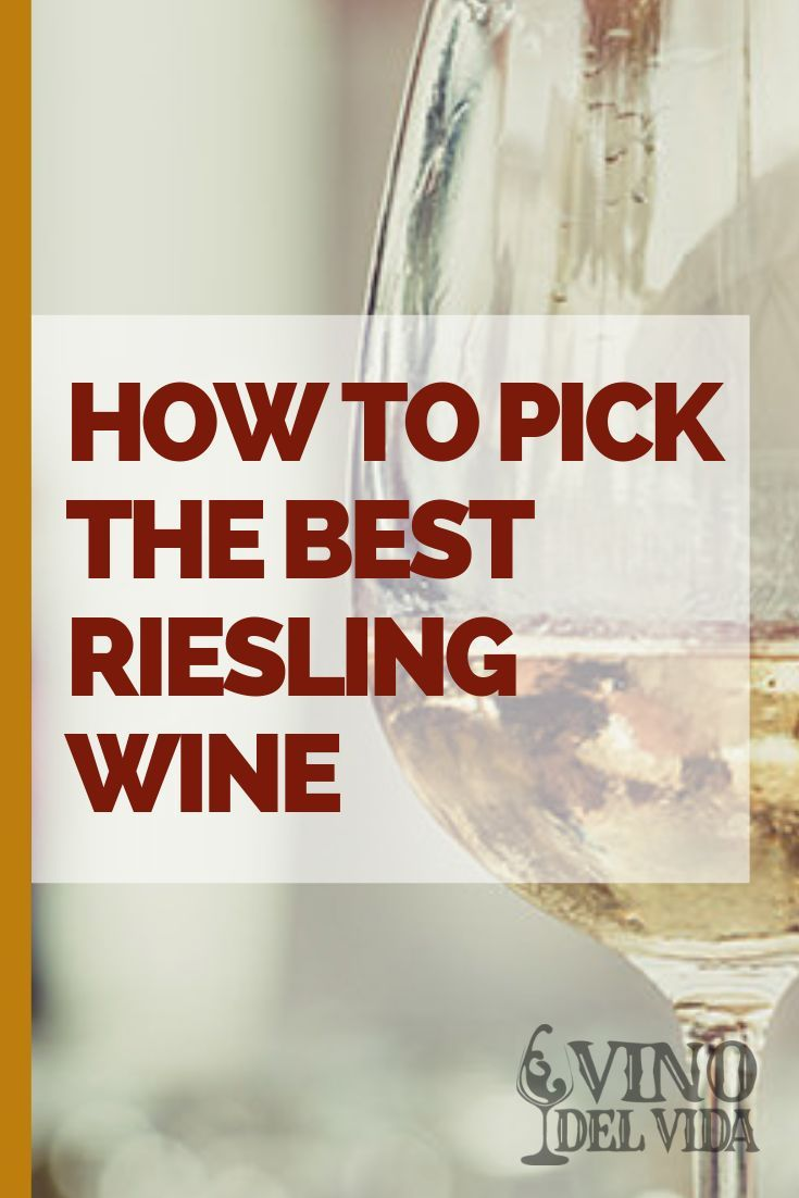 How To Pick The Best Riesling Wine In 2020 Riesling Wine Riesling Wine Variety