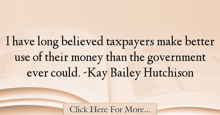 Kay Bailey Hutchison Quotes About Government - 29783