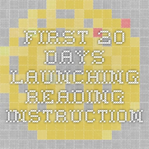 First  20 Days - Launching Reading Instruction