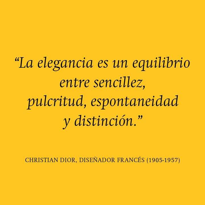 """""""La elegancia es un equilibrio entre sencillez, pulcritud, espontaneidad y distinción."""" #ChristianDior #Citas #Frases @Candidman"""