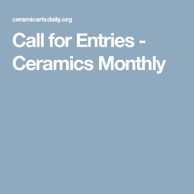 Call for Entries - Ceramics Monthly