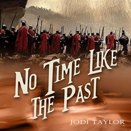 No Time Like the Past by Jodi Taylor, read by Zara Ramm