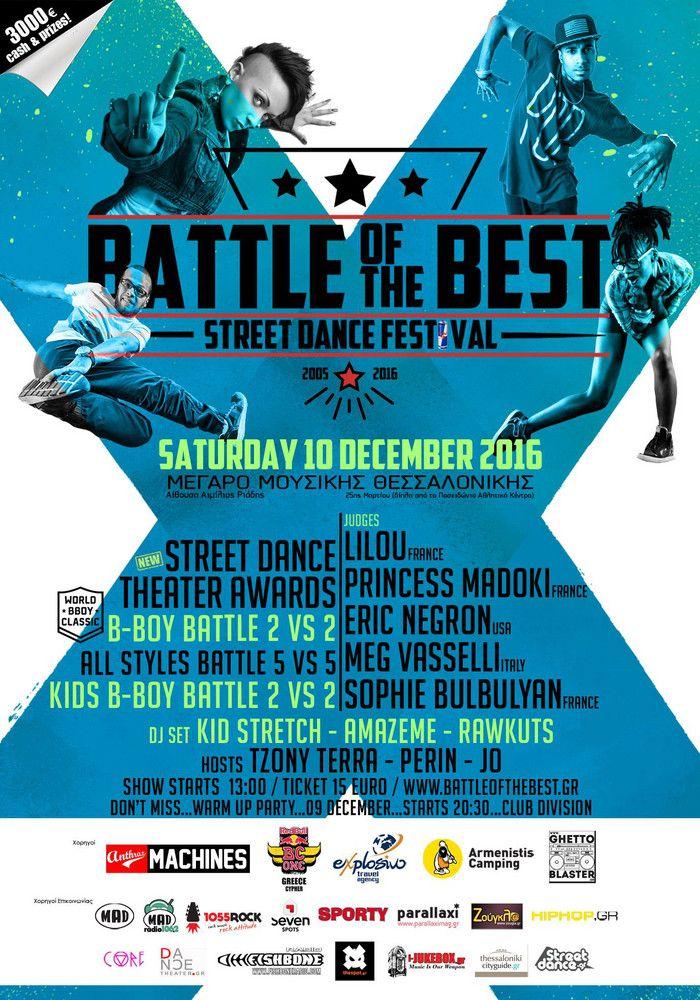 Το Streetdance Festival Battle Of The Best Thessaloniki 2016 συνεχίζει ακάθεκτο για 12 συνεχόμενη χρονιά! Το Φεστιβάλ θα πραγματοποιηθεί το Σάββατο 10 Δεκεμβρίου στο Μέγαρο Μουσικής Θεσσαλονίκη – Αίθο