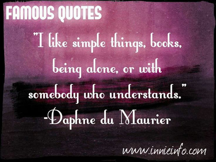Daphne Du Maurier Quote. For special requests, please email us at jessica@innieinfo.com or view our full collection at http://innieinfo.com/home/category/gallery © 2016 Innie Info
