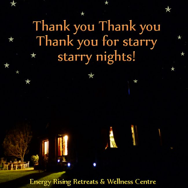 Thank you Thank you Thank you for starry starry nights! https://www.facebook.com/EnergyRisingRetreatsAustralia