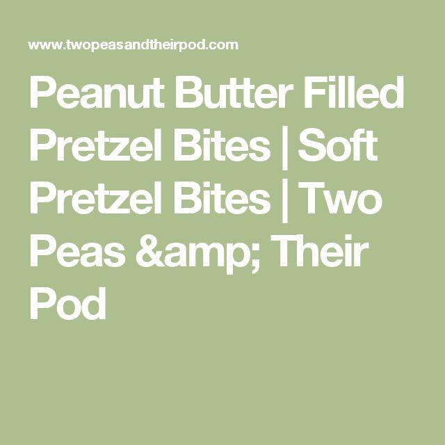 Peanut Butter Filled Pretzel Bites | Soft Pretzel Bites | Two Peas & Their Pod