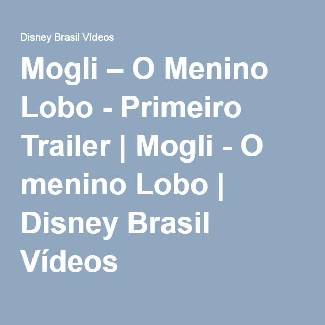 Mogli – O Menino Lobo - Primeiro Trailer   Disney Brasil