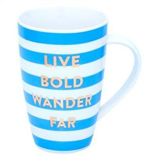 Inspirational Mugs To Start Your Morning Right   Live Bold Wander Far (via  The PumpUp