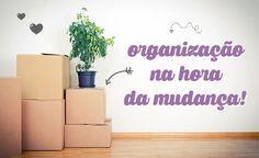 Como se organizar na hora da mudança