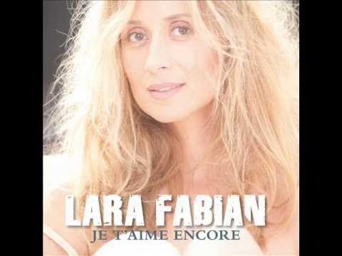 LARA FABIAN - Je t'aime encore